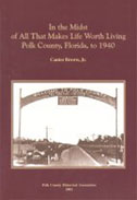 Book: In the Midst of All That Makes Life Worth Living:Polk County, Florida, to 1940