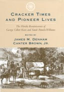 Book: Cracker Times and Pioneer Lives, The Florida Reminiscences of George Gillett Keen and Sarah Pamela Williams